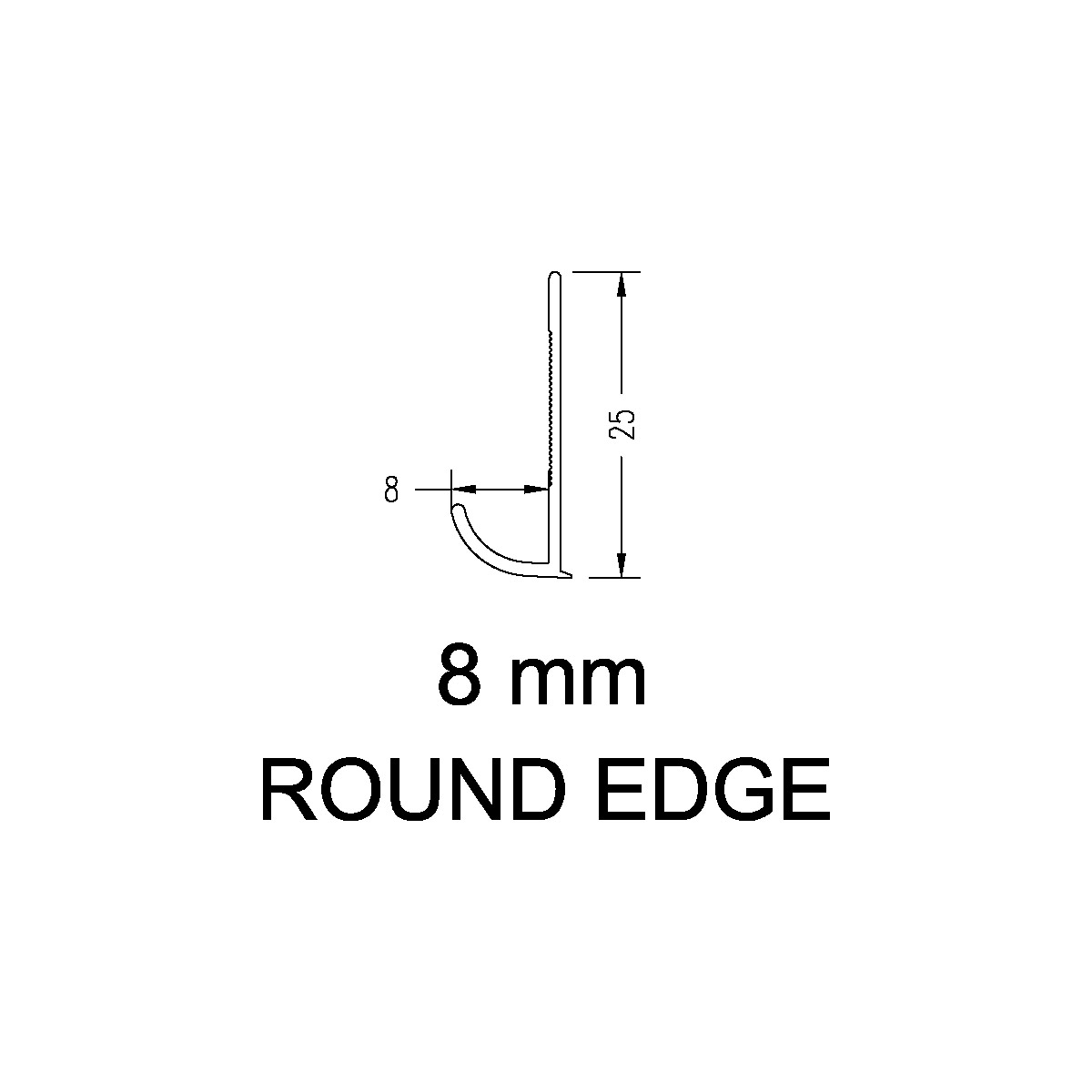 Round Edge – 8mm