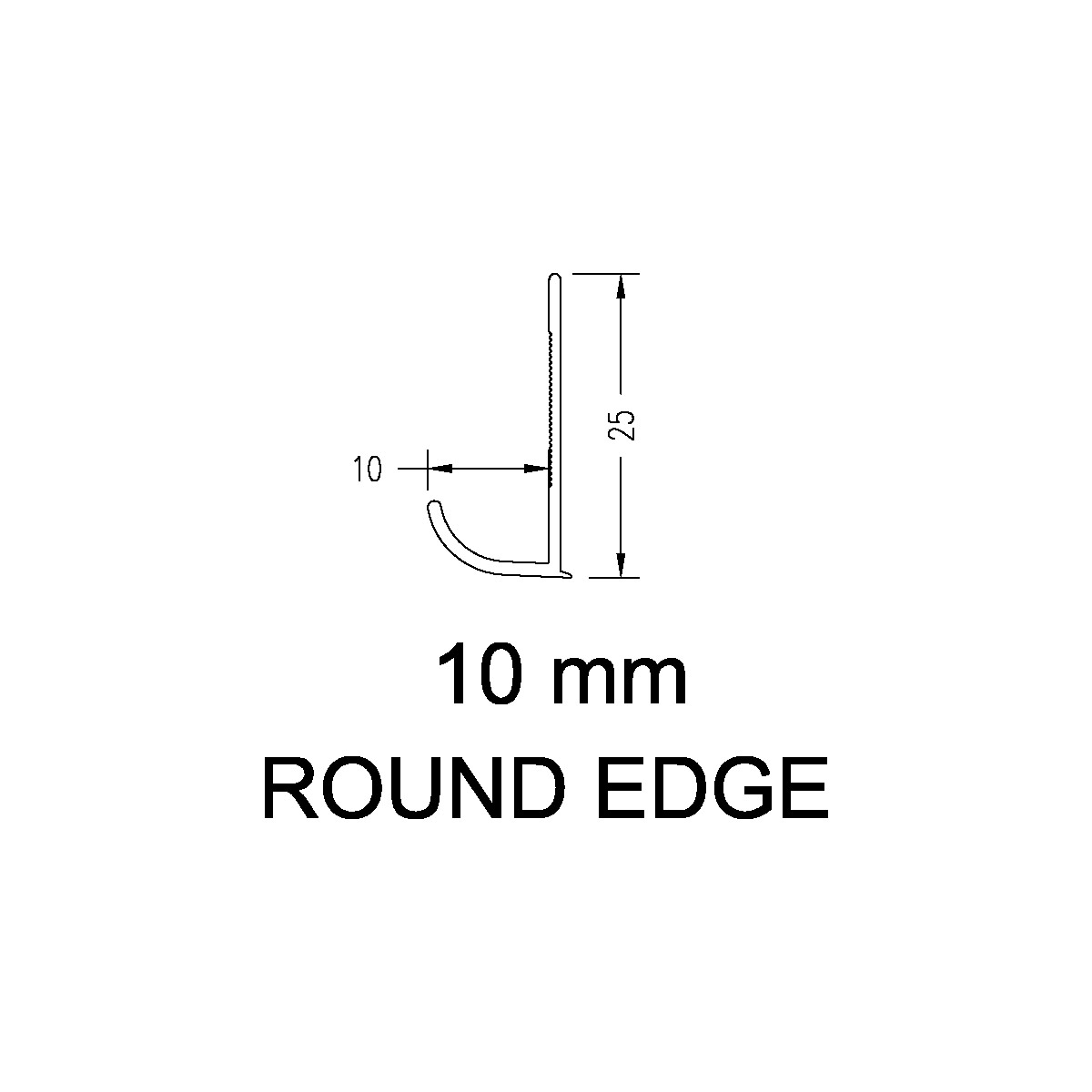 Round Edge – 10mm
